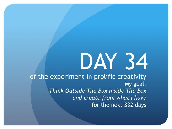 Day 34:  Duh.  Break it up!