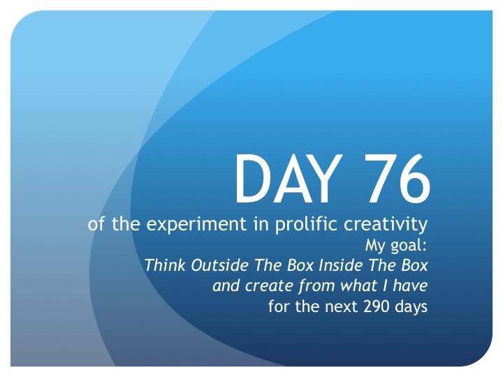 Day 76:  More fun