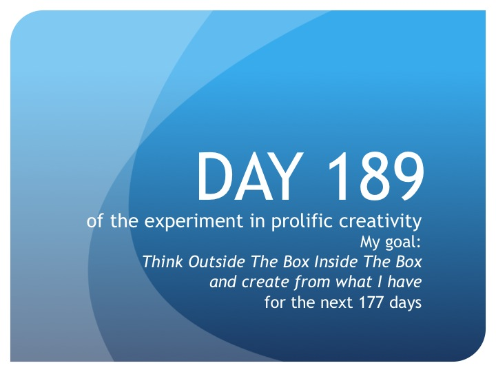 Day 189:  A Day of Connecting & Creativity!